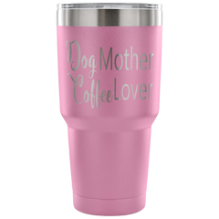 Dog Mother Coffee Lover Laser Etched Tumbler