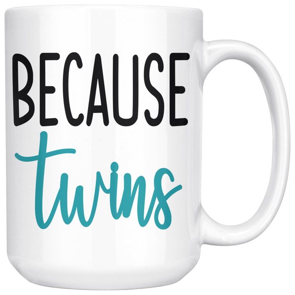 Because Twins 15oz White Mug