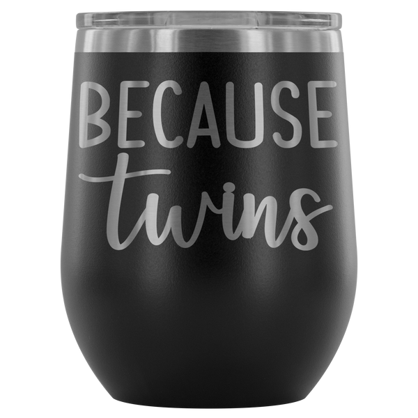Because Twins Stemless Wine Tumbler