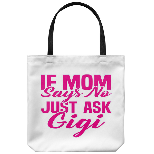 Just Ask Gigi Tote Bag