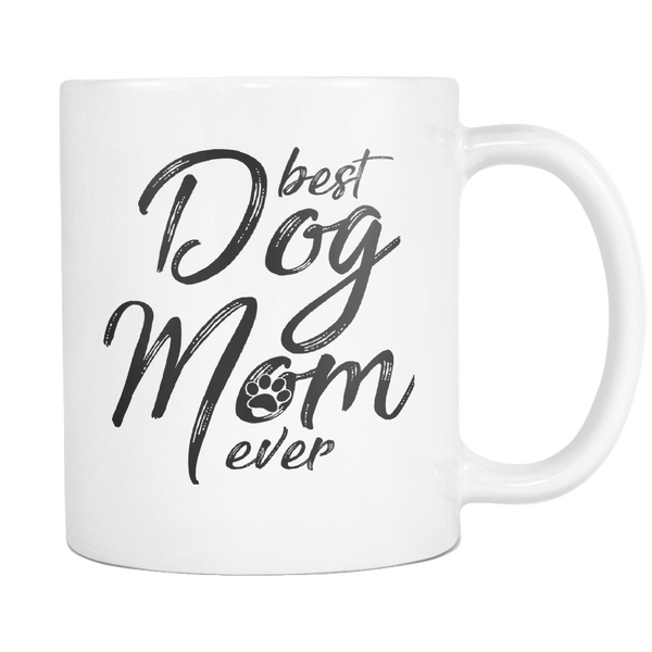 Best Dog Mom Ever 11oz White Mug