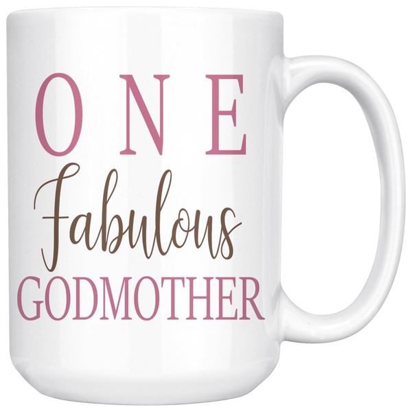 One Fabulous Godmother 15oz White Mug