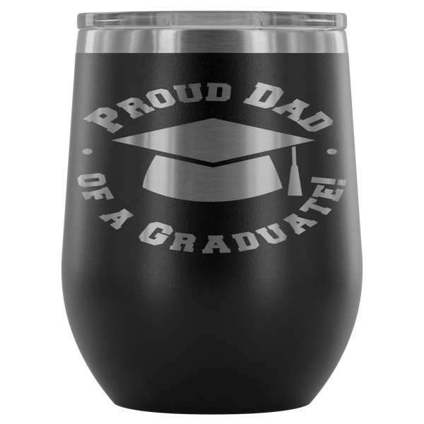 Proud Dad of a Graduate Stemless Wine Tumbler