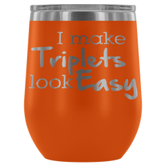 I Make Triplets Look Easy Stemless Wine Tumbler