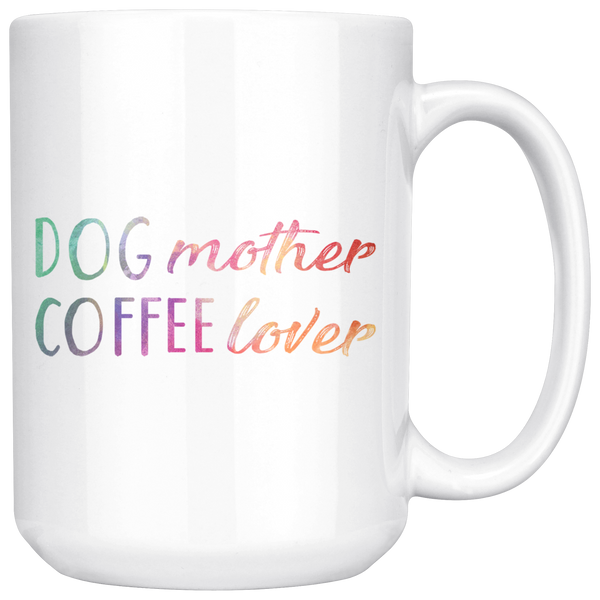 DOG mother COFFEE lover 15oz White Mug