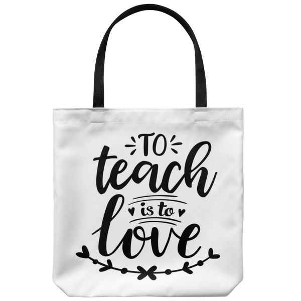 To Teach Is To Love Tote Bag