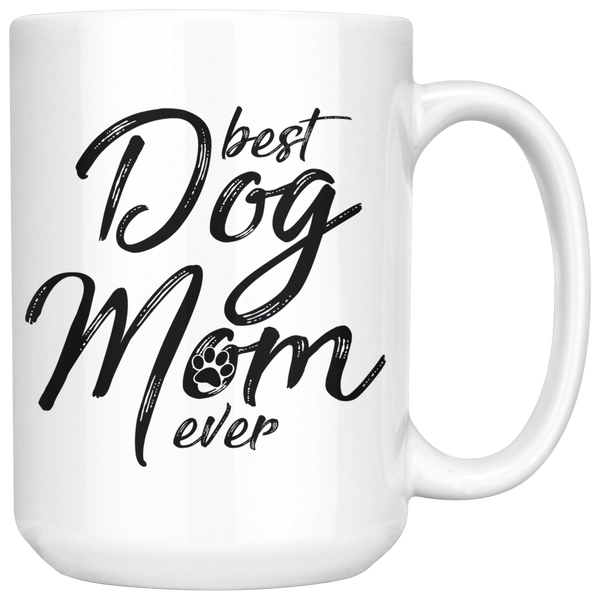 Best Dog Mom Ever 15oz White Mug
