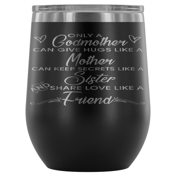Only A Godmother Stemless Wine Tumbler