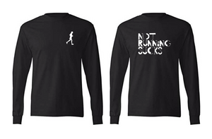 Not Running Sucks Long Sleeved T-shirt