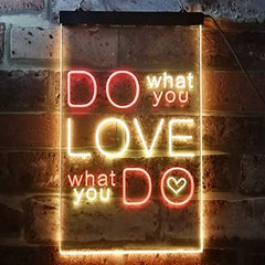 Do What You Love What You Do LED Neon Light Sign