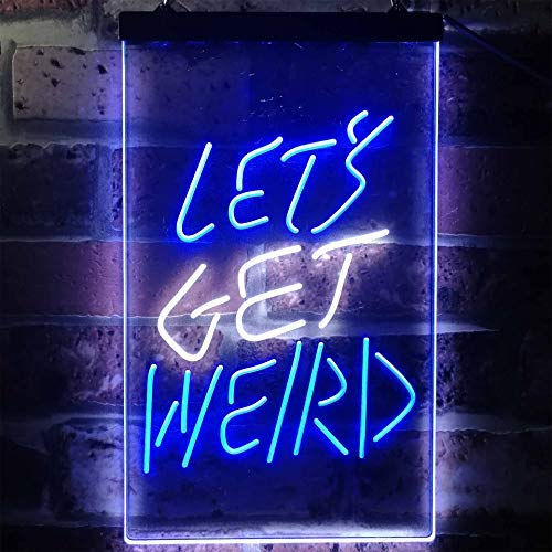Let's Get Weird LED Neon Light Sign