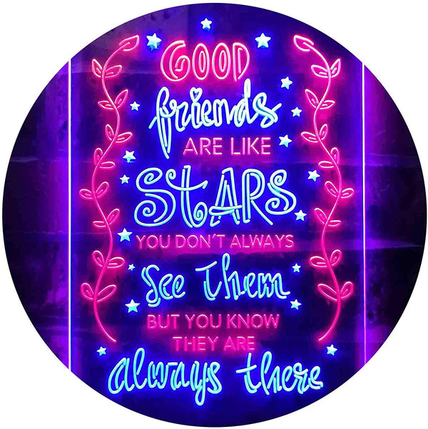 Good Friends Like Stars Always There LED Neon Light Sign - Way Up Gifts