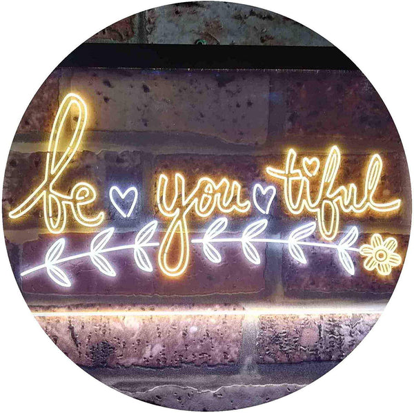 Beautiful BE YOU Tiful LED Neon Light Sign - Way Up Gifts