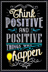 Think Positive and Positive Things Will Happen Metal Sign