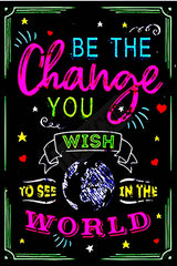 Be the Change You Wish to See Metal Sign