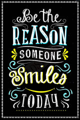 Be the Reason Someone Smiles Today Metal Sign