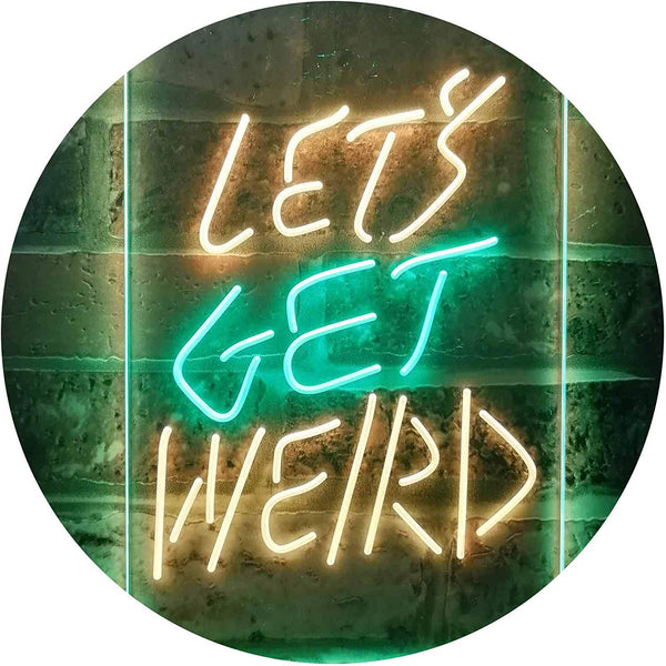 Let's Get Weird LED Neon Light Sign - Way Up Gifts