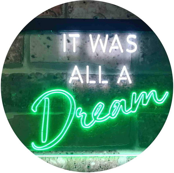 It was All a Dream LED Neon Light Sign - Way Up Gifts