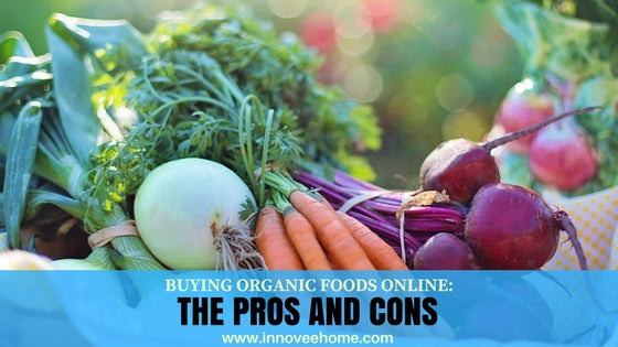 Buying Organic Foods Online: The Pros and Cons