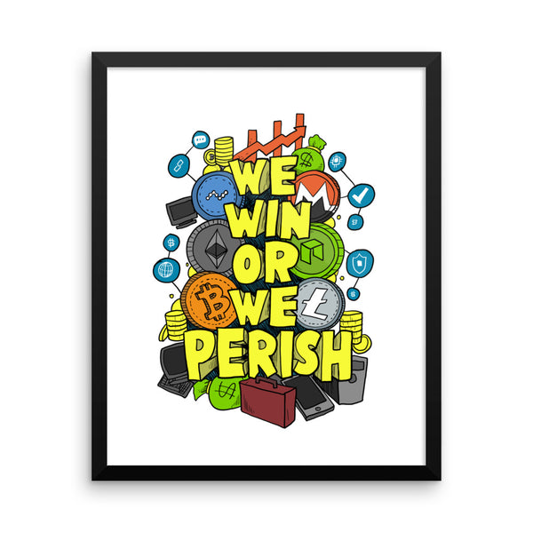 We Win or We Perish Framed poster - Satoshi Wear,  - Clothing, Satoshi Wear - Satoshi's Wear