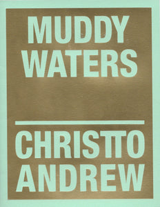 CHRISTTO & ANDREW Muddy Waters