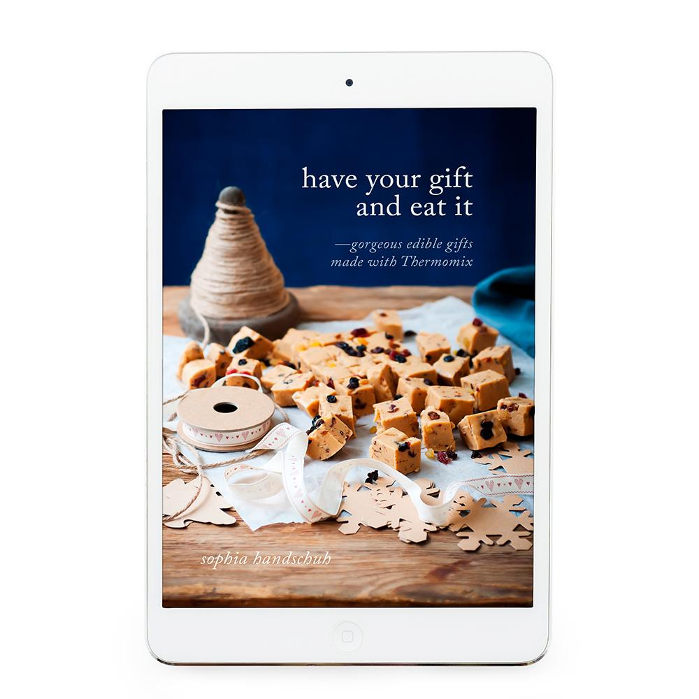 Have Your Gift and Eat It eBook - Recipes for Thermomix - Thermishop