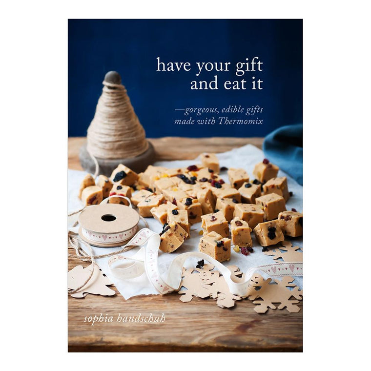 Have Your Gift and Eat It Book - Recipes for Thermomix