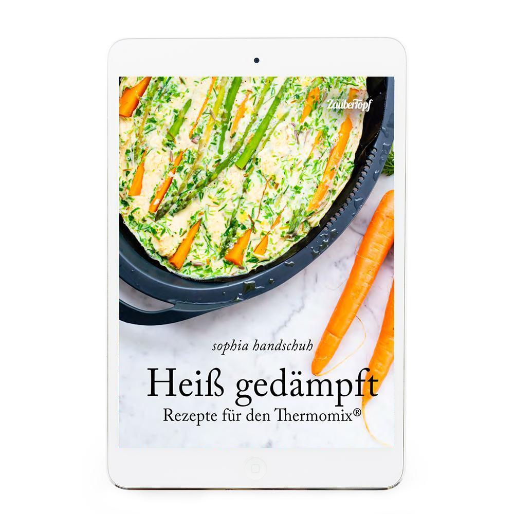 Steaming Hot eBook - Recipes for Thermomix (German) eBook Sophia's Kitchen