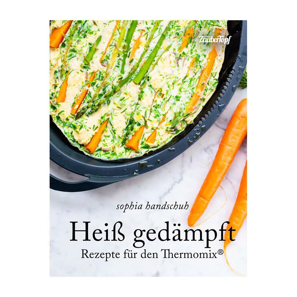 Steaming Hot Book - Recipes for Thermomix (German) book Sophia's Kitchen