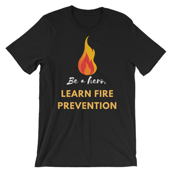 Be a Hero! Learn Fire Prevention Short-Sleeve Unisex T-Shirt