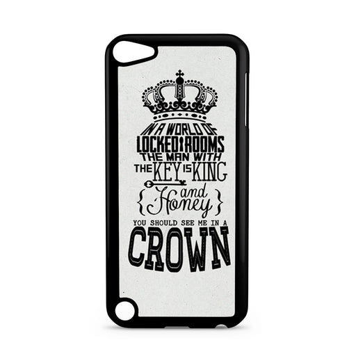 You Should See Me In A Crown Moriarty Quote iPod Touch 5 case