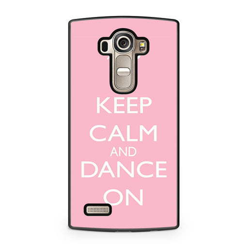 Keep Calm and Dance On LG G4 case