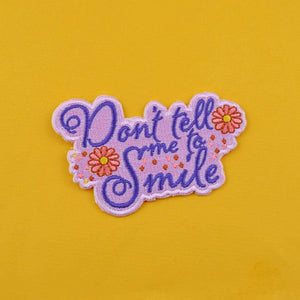 DON'T TELL ME TO SMILE FLORAL PATCH  - PACK OF 6