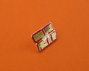GOOD LUCK AND DON'T FUCK IT UP PIN - PACK OF 5