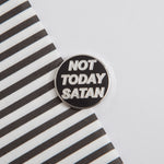 NOT TODAY SATAN PIN - PACK OF 5 - Extreme Largeness Wholesale