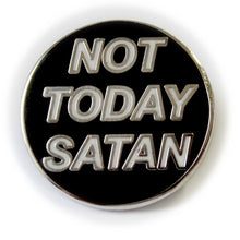 NOT TODAY SATAN PIN