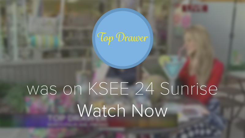 Top Drawer on KSEE Sunrise with Teresa Sardina!