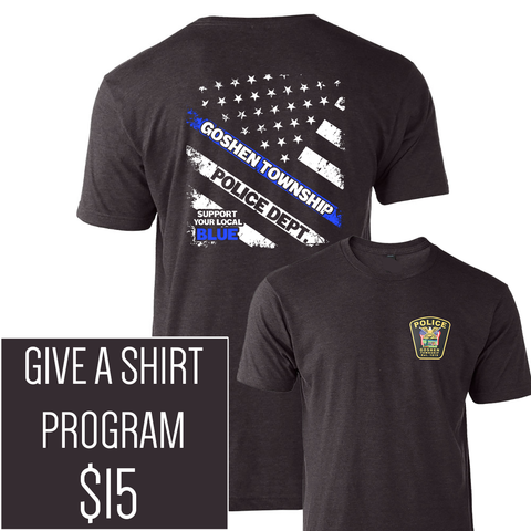 Goshen Police  Give a Shirt Tee