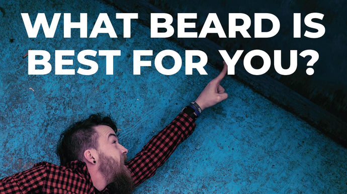 What Beard Style is Best for You? Explore 12 Popular Beard Styles