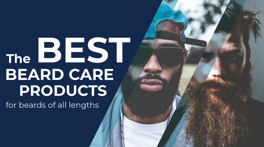 The Best Beard Care Products for Beards of All Lengths