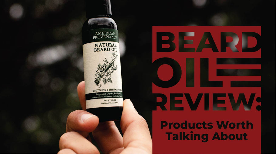 Beard Oil Review: Products Worth Talking About