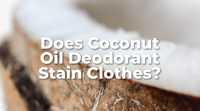 Does Coconut Oil Deodorant Stain Clothes?