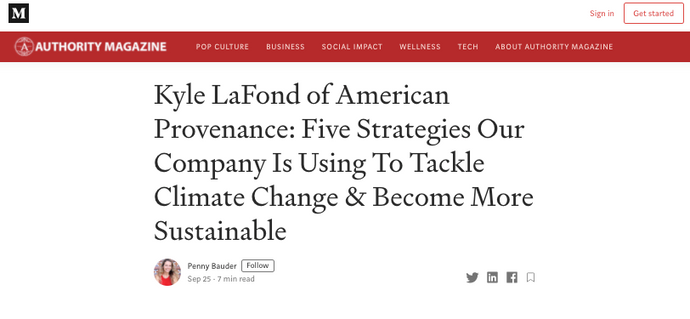 Kyle LaFond of American Provenance: Five Strategies Our Company Is Using To Tackle Climate Change & Become More Sustainable -- Interview with Authority Magazine