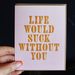 Life Would Suck Card by Live Love Studio