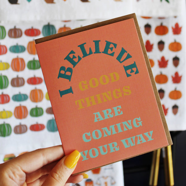 Believe Good Things Card by Live Love Studio