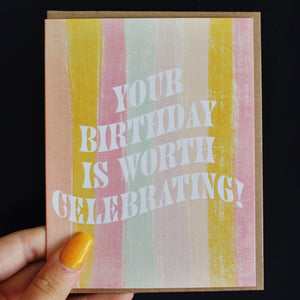 Worth Celebrating Card by Live Love Studio