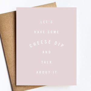 Cheese Dip Talk Card by Live Love Studio