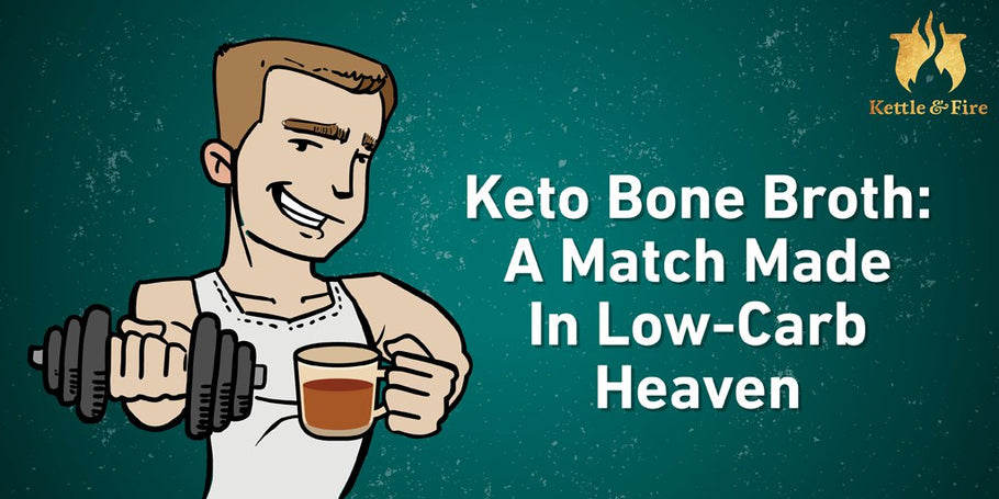 Keto Bone Broth: A Match Made In Low-Carb Heaven