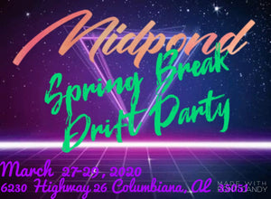 Spring Break Drift Party - March 27,28 & 29 - Invitation Only