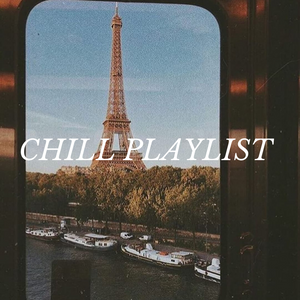 CHILL PLAYLIST